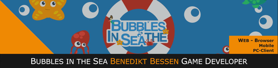 BUBBLES IN THE SEA BENEDIKT BESSEN GAME DEVELOPER WEB - Browser Mobile PC-Client